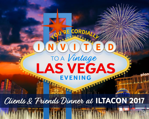 You're Cordially Invited to a Vintage Las Vegas Evening - Clients & Friends Dinner at ILTACON 2017